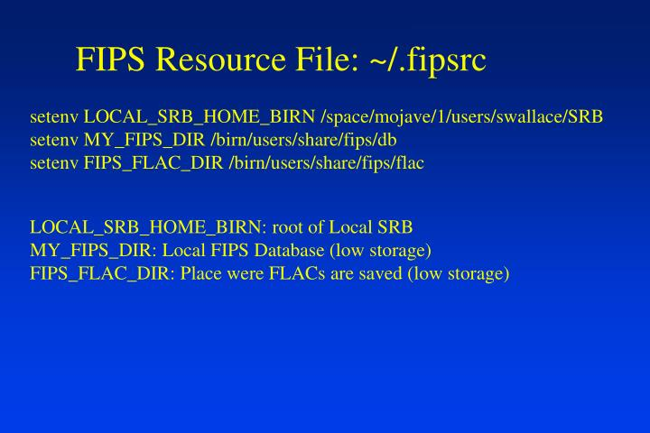 FIPS Resource File: ~/.fipsrc
