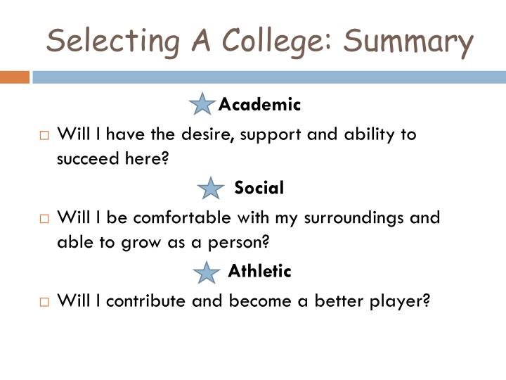 Selecting A College: Summary