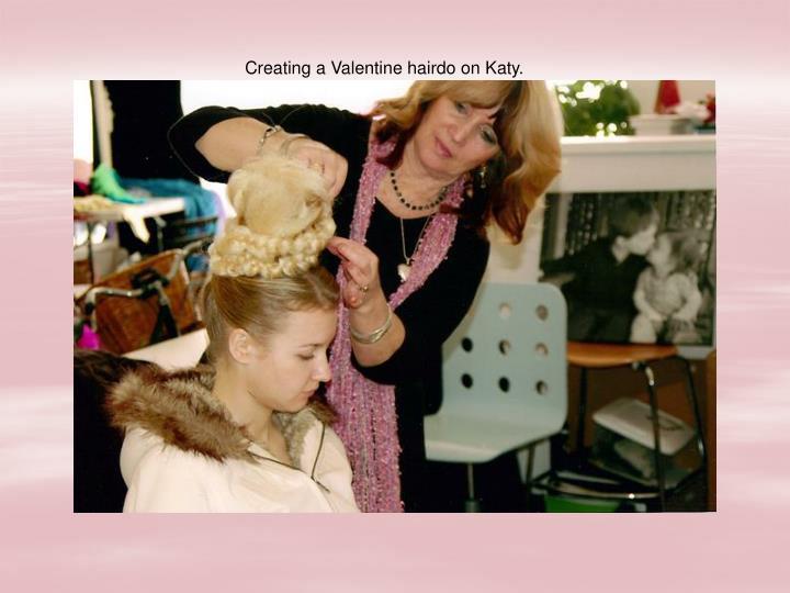 Creating a Valentine hairdo on Katy.