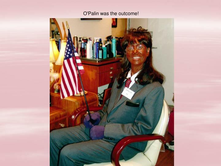 O'Palin was the outcome!