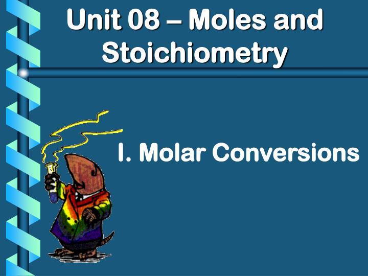Unit 08 – Moles and Stoichiometry