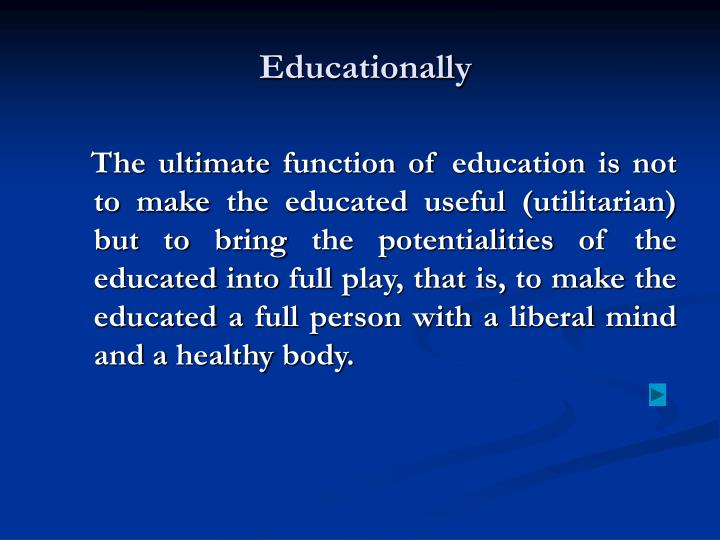 Educationally