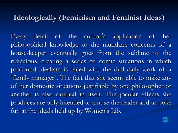 Ideologically (Feminism and Feminist Ideas)