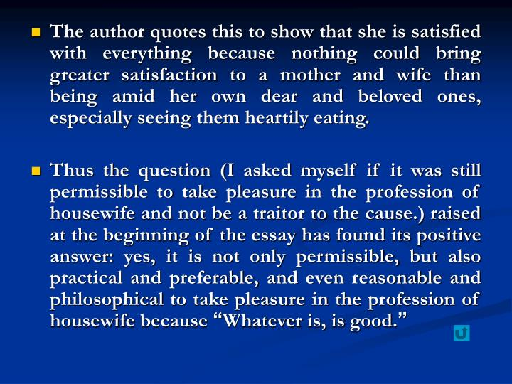 The author quotes this to show that she is satisfied with everything because nothing could bring greater satisfaction to a mother and wife than being amid her own dear and beloved ones, especially seeing them heartily eating.