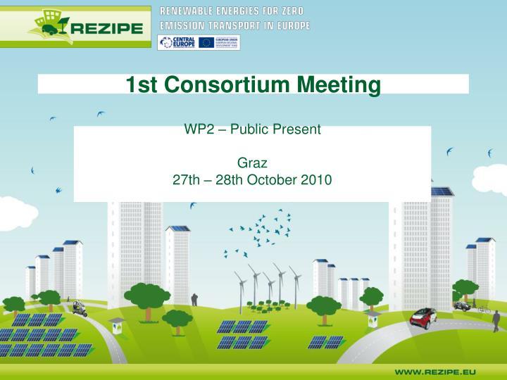 1st Consortium Meeting