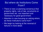 but where do institutions come from