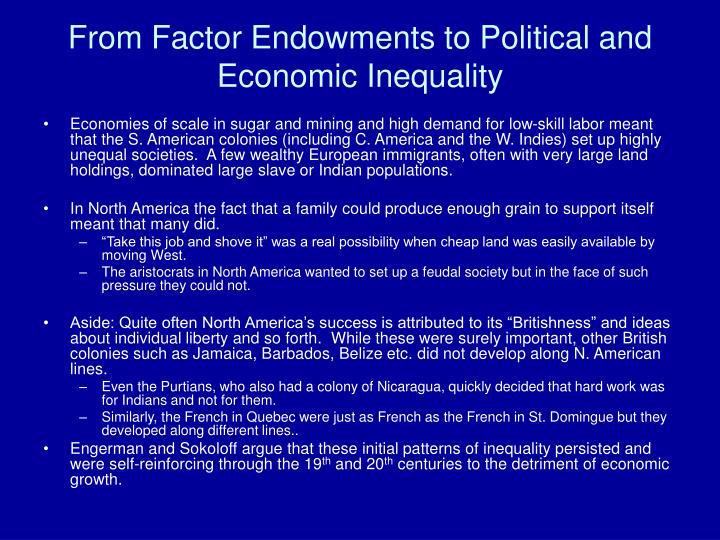 From Factor Endowments to Political and Economic Inequality