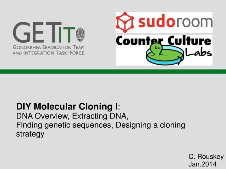 DIY Molecular Cloning I