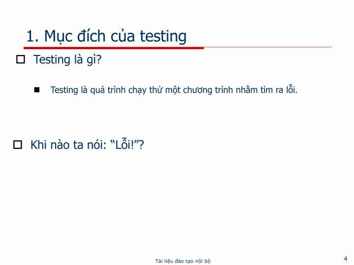 1. Mục đích của testing