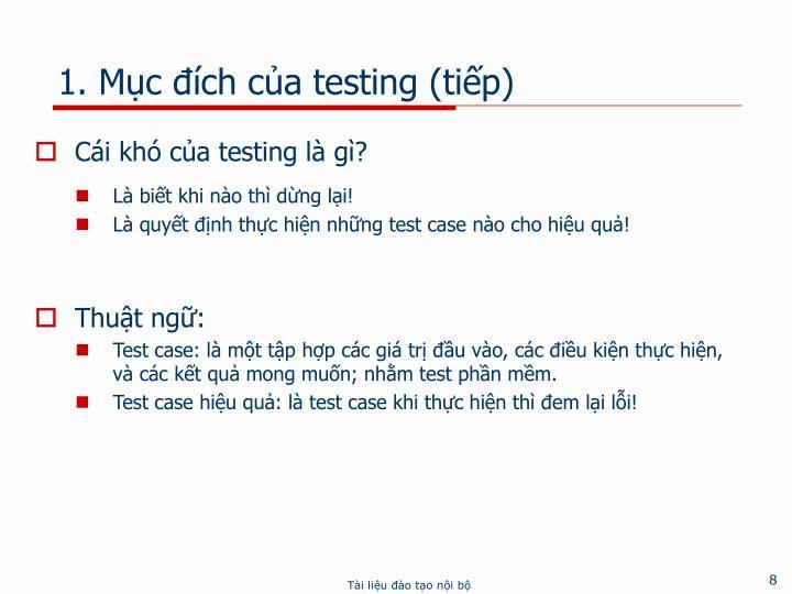 1. Mục đích của testing (tiếp)