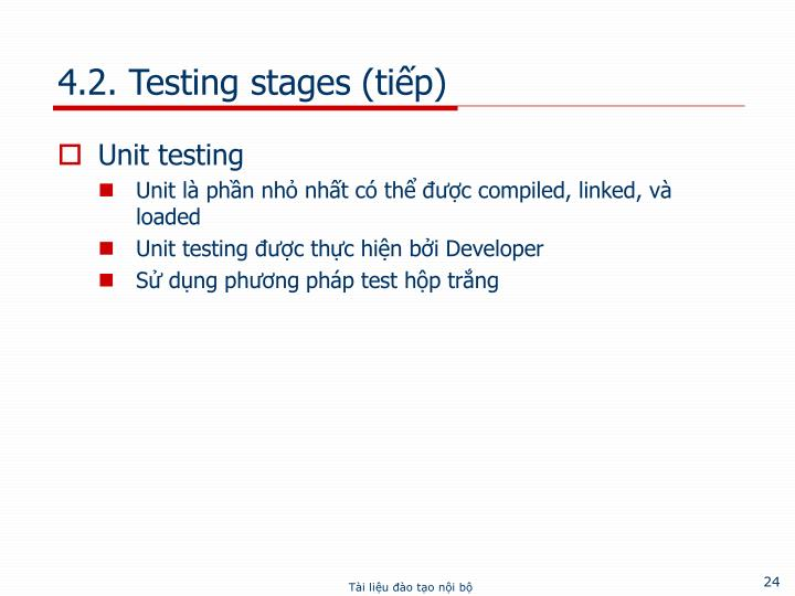 4.2. Testing stages (tiếp)
