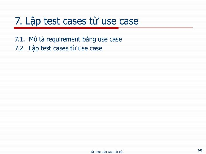 7. Lập test cases từ use case
