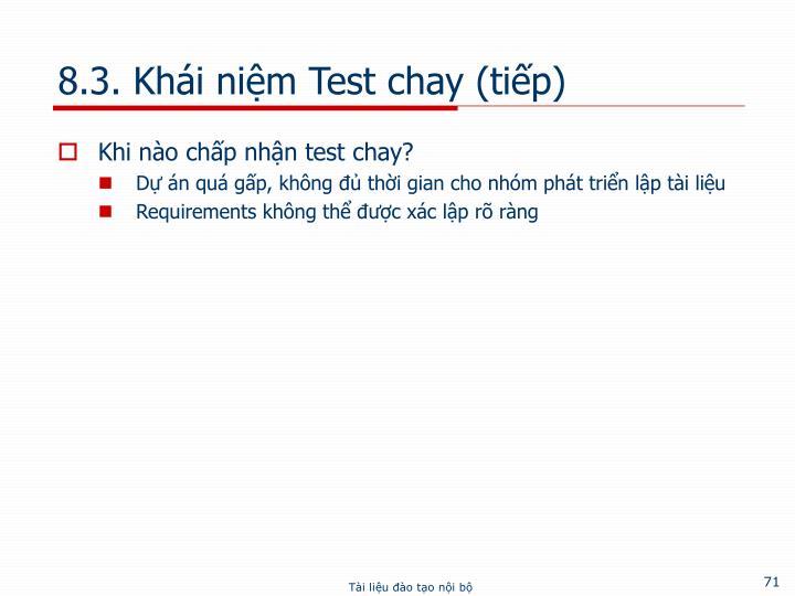 8.3. Khái niệm Test chay (tiếp)