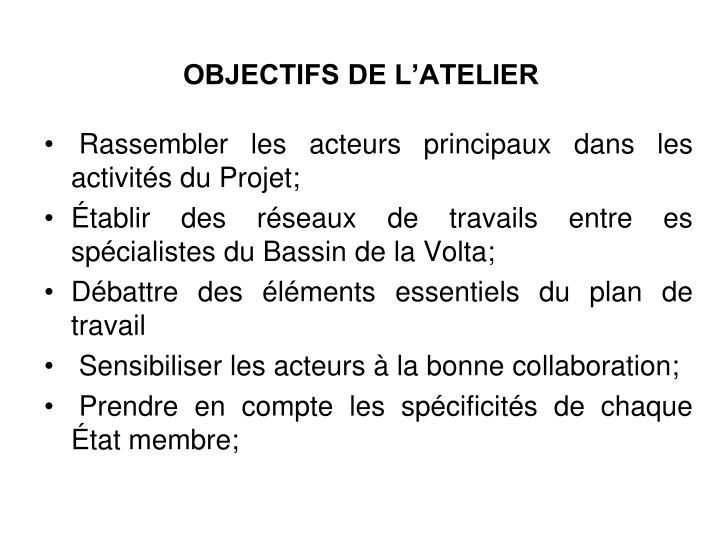 OBJECTIFS DE L'ATELIER