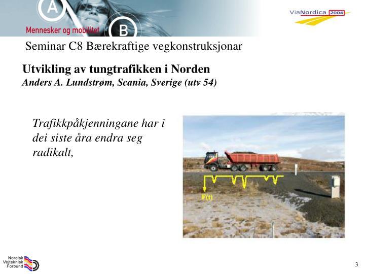 Seminar C8 Bærekraftige vegkonstruksjonar