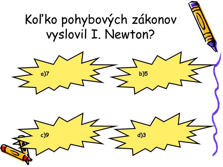 Koľko pohybových zákonov vyslovil I. Newton?