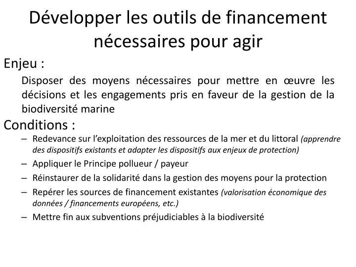 Développer les outils de financement nécessaires pour agir