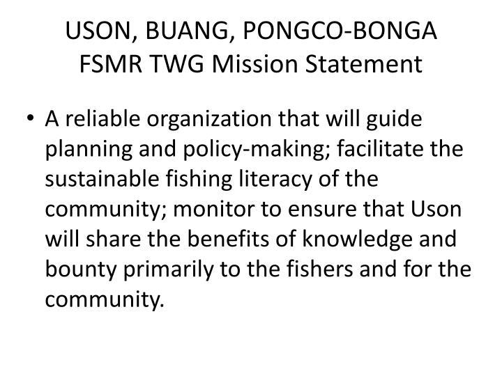 USON, BUANG, PONGCO-BONGA FSMR TWG Mission Statement