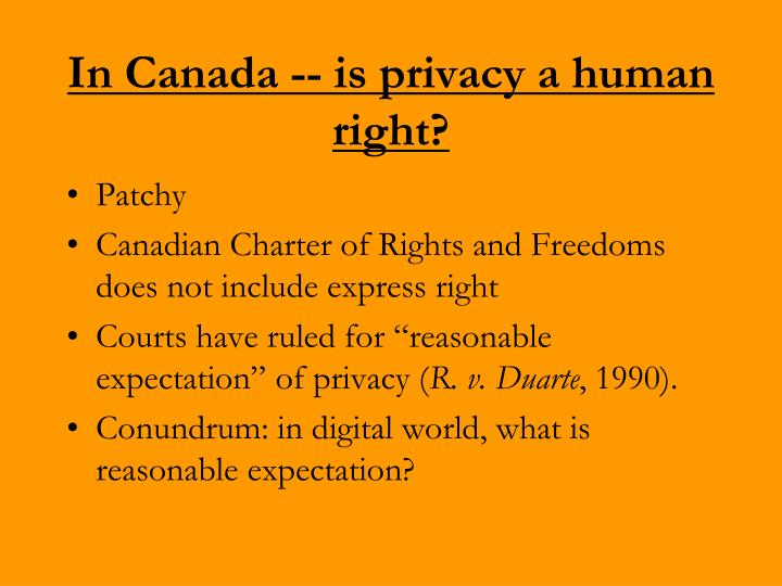 In Canada -- is privacy a human right?