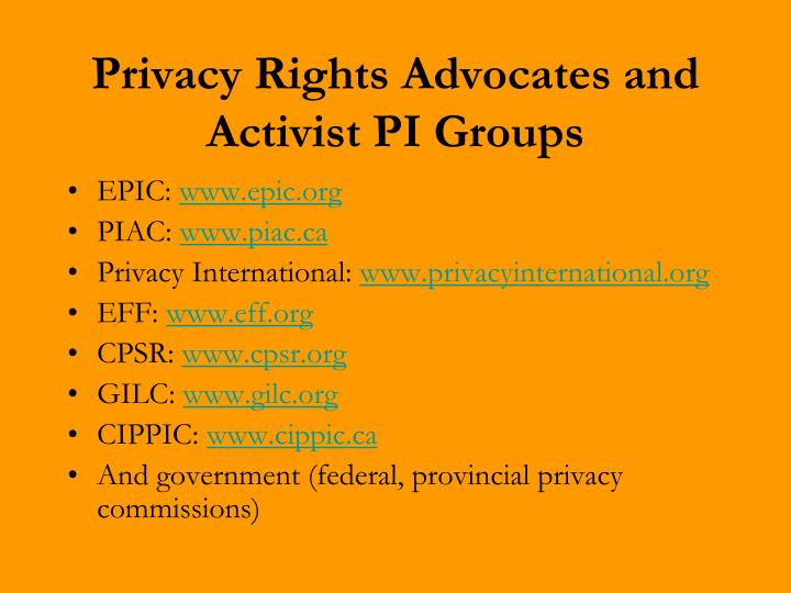 Privacy Rights Advocates and Activist PI Groups