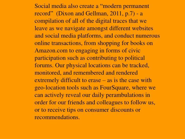 Social media also create a