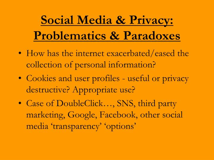 Social Media & Privacy: Problematics & Paradoxes