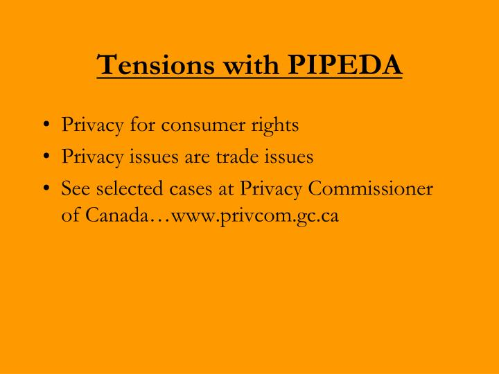 Tensions with PIPEDA