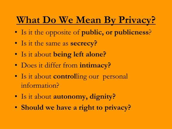 What Do We Mean By Privacy?