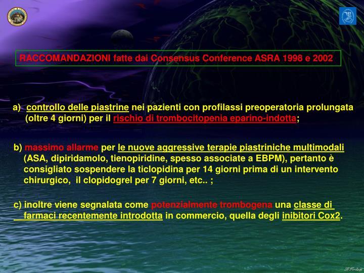 RACCOMANDAZIONI fatte dai Consensus Conference ASRA 1998 e 2002