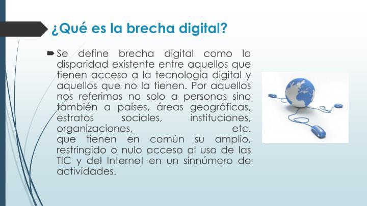 ¿Qué es la brecha digital?