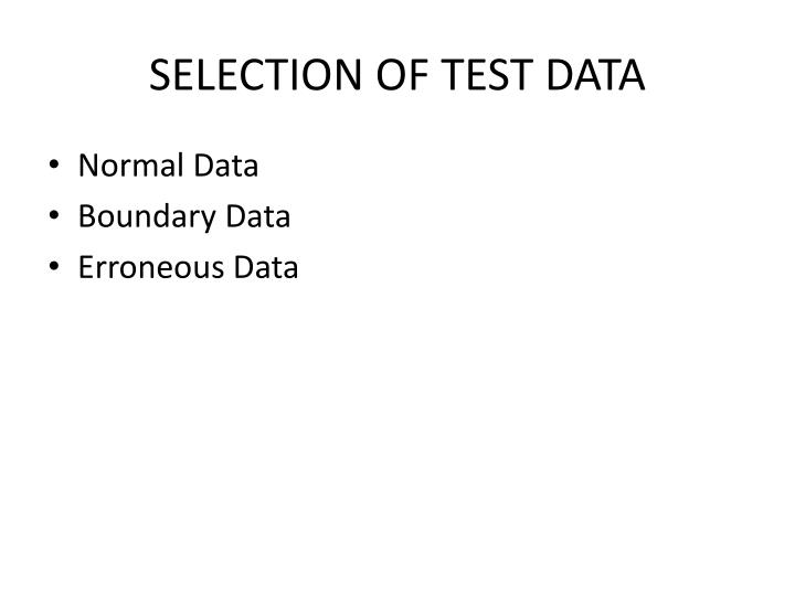 SELECTION OF TEST DATA