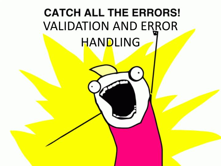 Validation and error handling