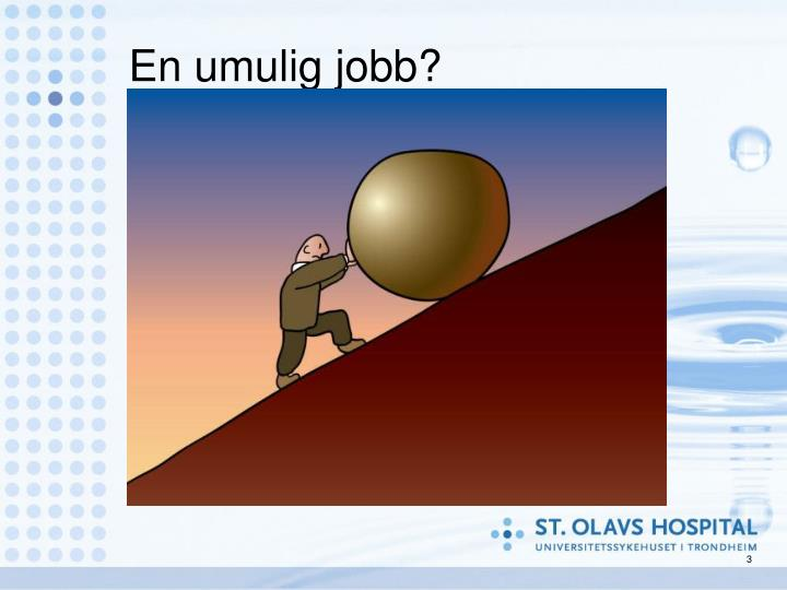 En umulig jobb?