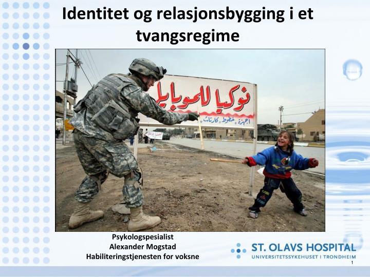 identitet og relasjonsbygging i et tvangsregime