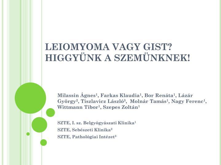 LEIOMYOMA VAGY GIST?