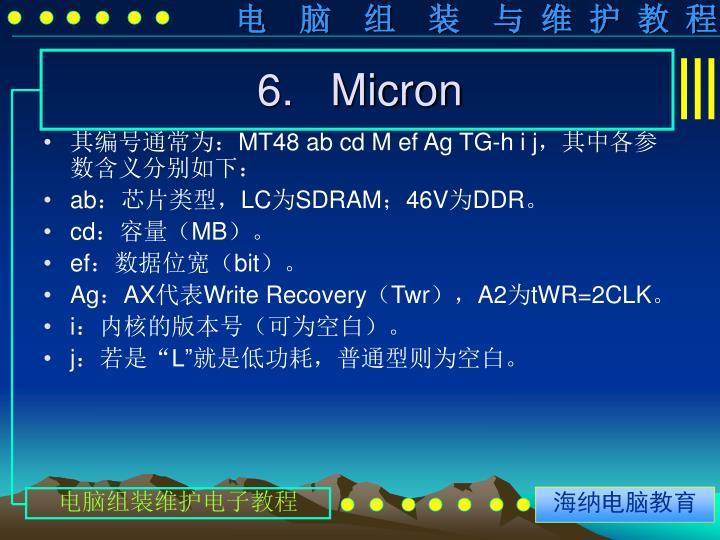 6.   Micron