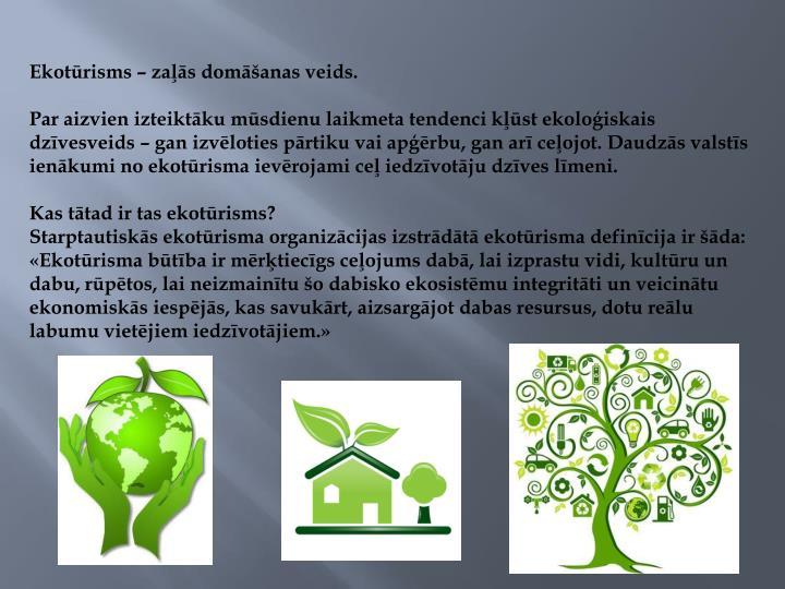 Ekotūrisms – zaļās domāšanas veids.
