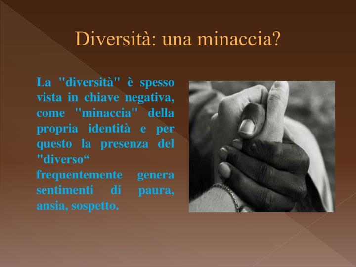 Diversità: una minaccia?