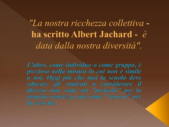 """""""La nostra ricchezza collettiva"""