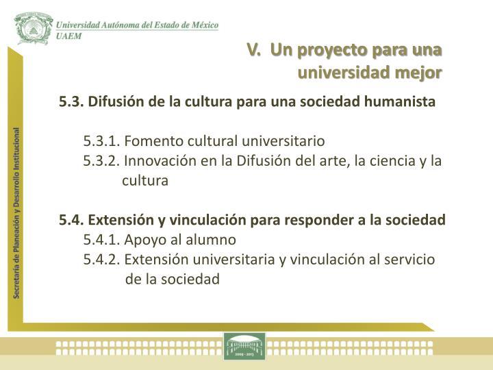 V.  Un proyecto para una universidad mejor