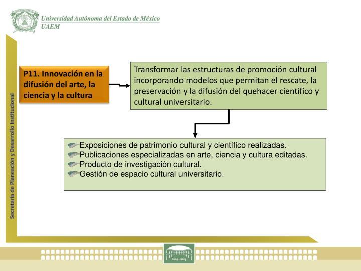Transformar las estructuras de promoción cultural incorporando modelos que permitan el rescate, la preservación y la difusión del quehacer científico y cultural universitario.