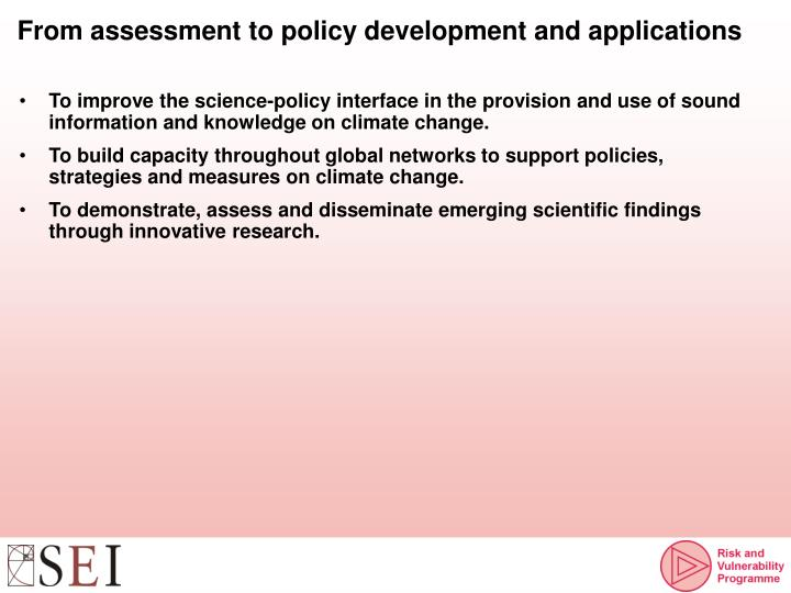 From assessment to policy development and applications