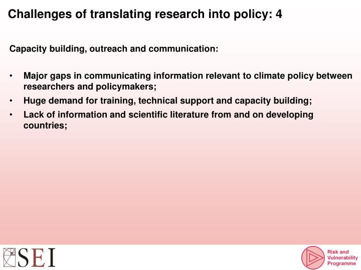 Challenges of translating research into policy: 4