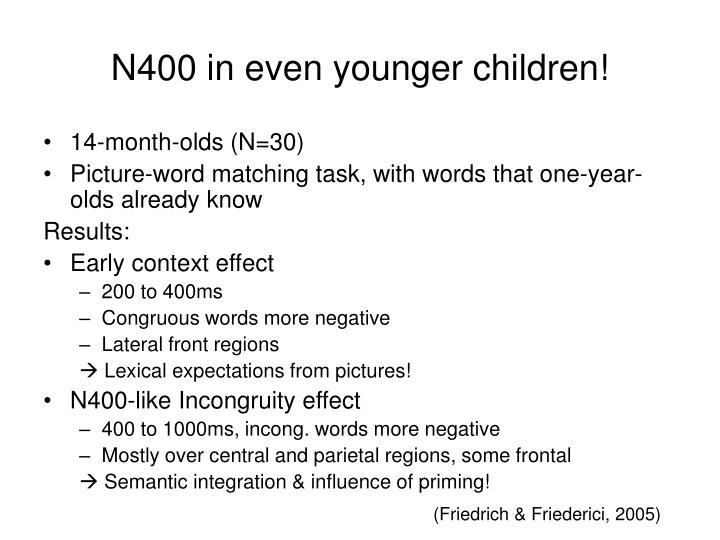N400 in even younger children!