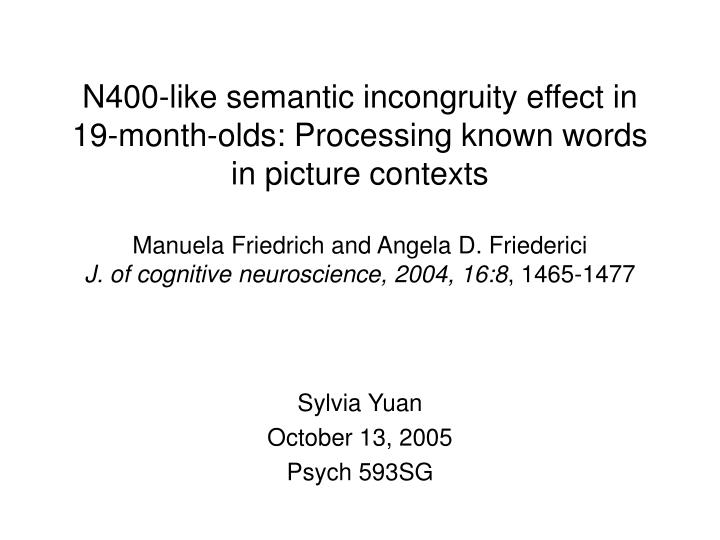 N400-like semantic incongruity effect in 19-month-olds: Processing known words in picture contexts