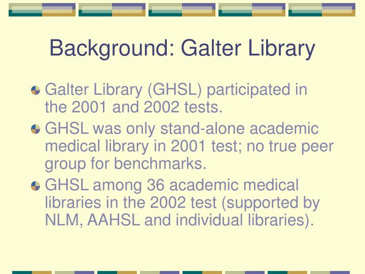 Background: Galter Library