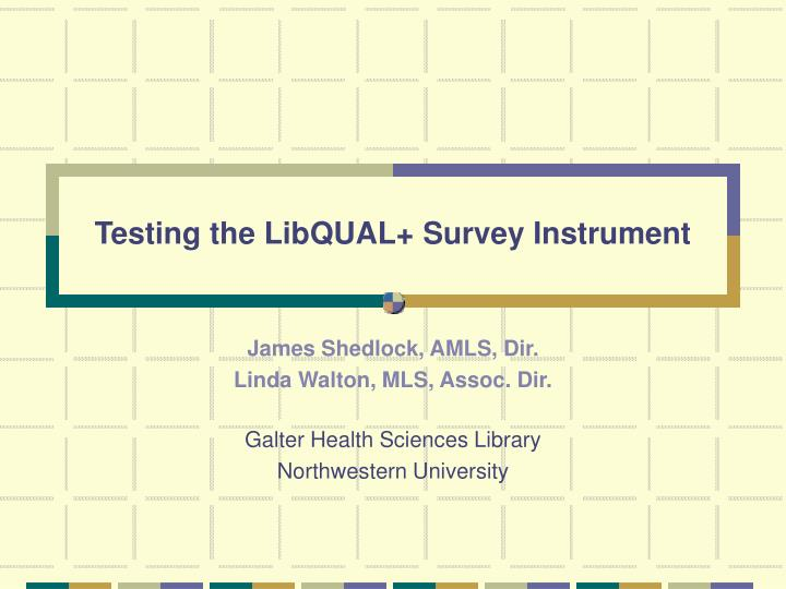 Testing the libqual survey instrument