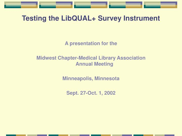 Testing the libqual survey instrument1
