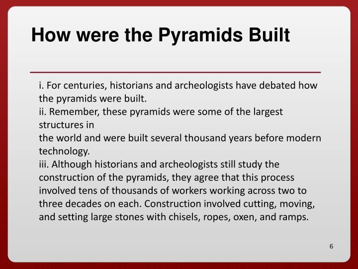 How were the Pyramids Built