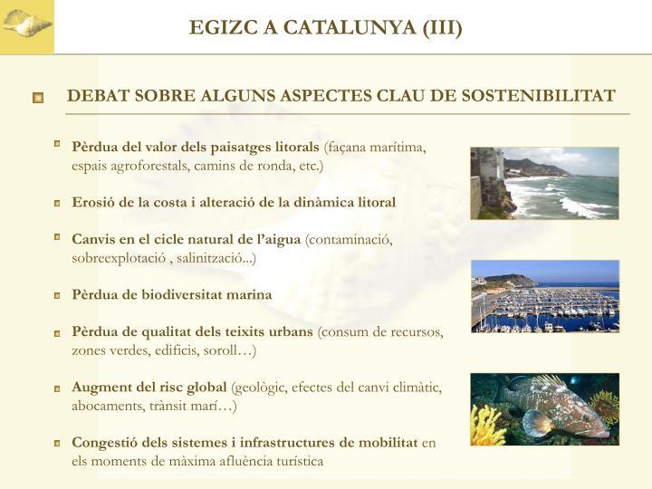 EGIZC A CATALUNYA (III)